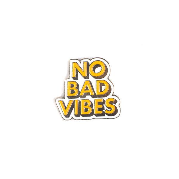 No Bad Vibes Pin